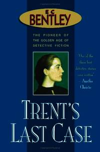 image of Trent's Last Case (Philip Trent)