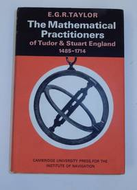 The Mathematical Practitioners of Tudor & Stuart England 1485-1714