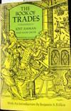 The Book of Trades (Ständebuch) [Eygentliche Beschreibung aller Stände auff Erden] [by] Jost Amman & Hans Sachs.