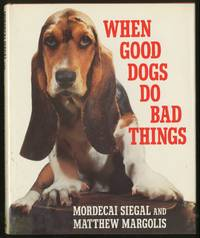 When Good Dogs Do Bad Things