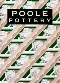 Poole Pottery : Carter & Company and Their Successors 1873 - 2011 by Leslie Hayward   (edited By Paul Atterbury) - 2011