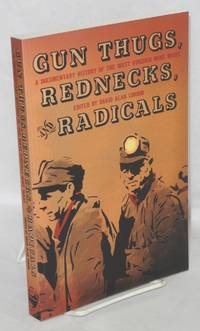 image of Gun thugs, rednecks, and radicals. A documentary history of the West Virginia mine wars