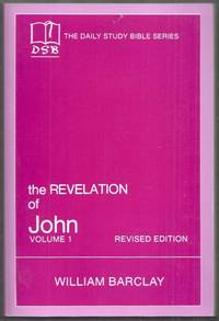 The Daily Study Bible Series. The Revelation of John Volume 1 (Chapters 1 to 5). Revised Edition