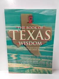 Book of Texas Wisdom: Common Sense and Uncommon Genius from 101 Texans
