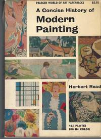 A Concise History Of Modern Painting by Read Herbert - Paperback - 1964 - from Bytown Bookery and Biblio.com