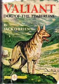 image of Valiant: Dog of the Timberline (Famous Dog Stories Series)