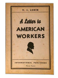 A Letter to American Workers by Lenin, V[ladimir] I[lich] - 1935