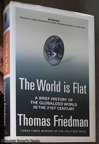 The World Is Flat: A Brief History Of the Globalised World in the Twenty-first Century