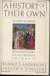 A History of Their Own: Women in Europe from Prehistory to the Present  (Vol. 1)