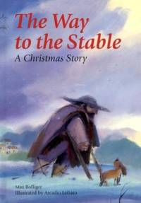 image of The Way to the Stable : A Christmas Story