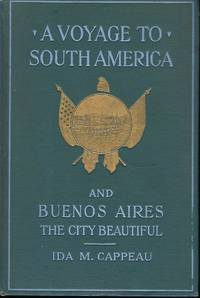 A VOYAGE TO SOUTH AMERICA AND BUENOS AIRES, THE CITY BEAUTIFUL