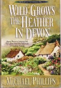 The Secrets of Heathersleigh Hall Wild Grows the Heather in Devon