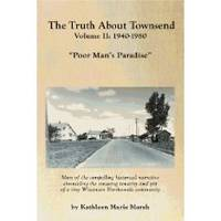 Truth About Townsend Volume II: 1940-1980: Poor Man's Paradise