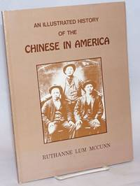 An illustrated history of the Chinese in America
