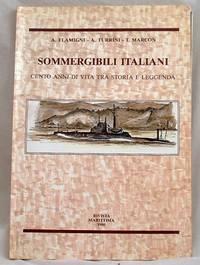 image of Sommergibili Italiani Cento Anni Di Vita Tra Storia e Leggenda