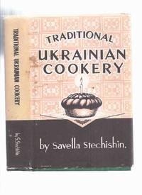 image of Traditional Ukrainian Cookery -by Savella Stechishin ( Cookbook / Cook Book / Cooking / recipes / Ukraine )( Winnipeg Manitoba related)
