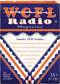 WCFL Radio Magazine: Voice of Labor and the Farmer. Official Quarterly Publication of WCFL Radiophone Broadcast Station and the Co-operative Farmer-Labor Radio Listeners' Association. Volume 3, no. 3 (Summer 1930)