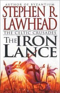 image of The Iron Lance : The Celtic Crusades: Book I
