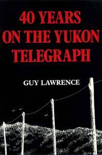 40 YEARS ON THE YUKON TELEGRAPH. Three identical books.