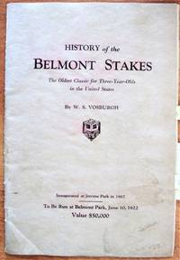 History of the Belmont Stakes. The Oldest Classic for Three-Year-Olds in the United States.