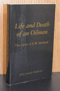 image of Life and Death of an Oilman; The Career of E.W. Marland
