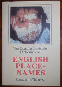 The Concise Dentdale Dictionary of ENGLISH PLACE-NAMES (Inscribed and with a Typed Autographed Postcard)