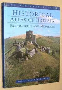The National Trust Historical Atlas of Britain: Prehistoric and Medieval