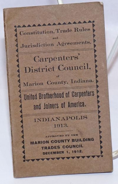 Indianapolis, IN: United Brotherhood of Carpenters and Joiners of America, 1913. 32p., staplebound b...