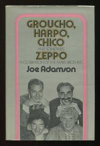Groucho, Harpo, Chico and Sometimes Zeppo: A History of the Marx Brothers  and a Satire on the Rest of the World