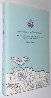 image of Sojourners in a strange land: Jesuits and their scientific missions in late imperial China