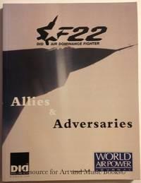 F22 DID Air Dominance Fighter: Allies & Adversaries