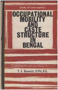 Occupational Mobility and Caste Structure in Bengal: Study of Rural Market (Issue 9 of Indian Publications monograph series)