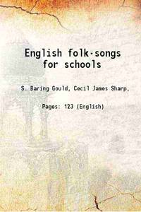 English folk-songs for schools [Hardcover]
