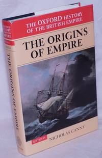 image of Volume I - The Origins of Empire; British Overseas Enterprise to the Close of the Seventeenth Century