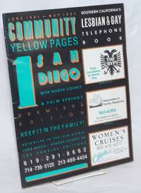 Community Yellow Pages: Southern California\'s lesbian & gay telephone book; #1, June 1991-May 1992; premiere edition for San Diego & Palm Springs