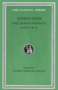 image of Athenaeus: The Deipnosophists, Volume IV, Books 8-10 (Loeb Classical Library No. 235)