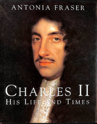 King Charles II: His Life and Times (Kings and queens of England)