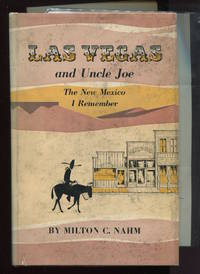 Las Vegas and Uncle Joe. The New Mexico I Remember. (With ephemera.)