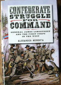 Confederate Struggle for Command: General James Longstreet and the First Corps in the West