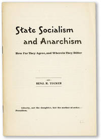 State Socialism and Anarchism: How Far They Agree, and Wherein They Differ