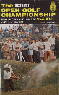 The 101st Open Golf Championship Played Over the Links of Muirfield July 12th - 15th 1972 (Offical Programme)