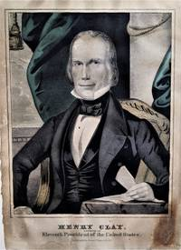 Henry Clay.  Nominated for the Eleventh President of the United States