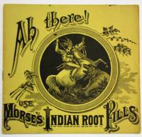 AH THERE! USE MORSE'S INDIAN ROOT PILLS