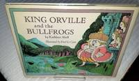 KING ORVILLE AND THE BULLFROGS
