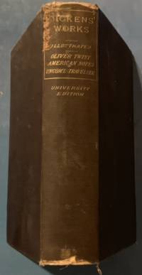 Charles Dickens Complete Works; Oliver Twist/American Notes/Unommon Traveler