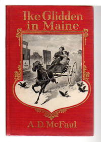 IKE GLIDDEN IN MAINE: A Story of Rural Life in a Yankee District.