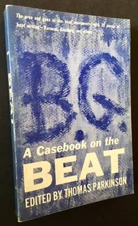 A Casebook on the Beat by  Ed Thomas Parkinson - Paperback - First Edition - 1961 - from Appledore Books, ABAA (SKU: 15234)