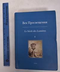 Vek Prosveshcheniia: Le siecle des Lumieres, Vol. I.