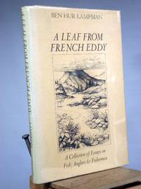 A Leaf from French Eddy: A Collection of Essays on Fish, Anglers and Fishermen