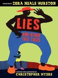 Lies and Other Tall Tales by Zora Neale Hurston - Paperback - 2015-03-05 - from Books Express and Biblio.com